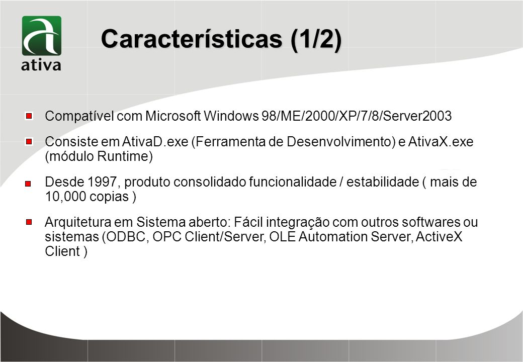 Características (1/2) Compatível com Microsoft Windows 98/ME/2000/XP/7/8/Server2003.