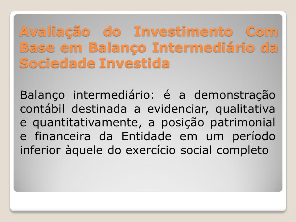 Avaliação do Investimento Com Base em Balanço Intermediário da Sociedade Investida