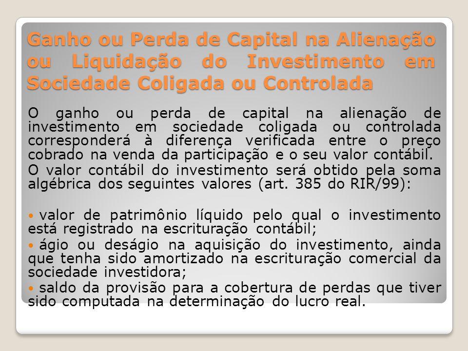 Ganho ou Perda de Capital na Alienação ou Liquidação do Investimento em Sociedade Coligada ou Controlada