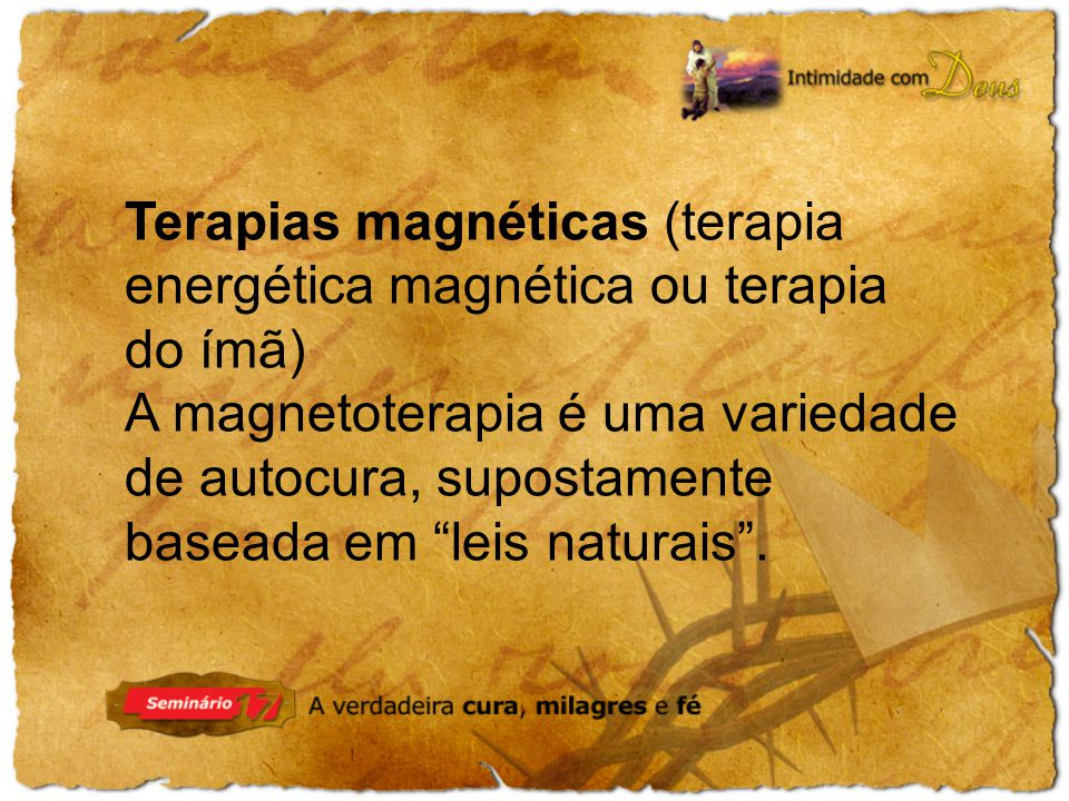 Terapias magnéticas (terapia energética magnética ou terapia do ímã)