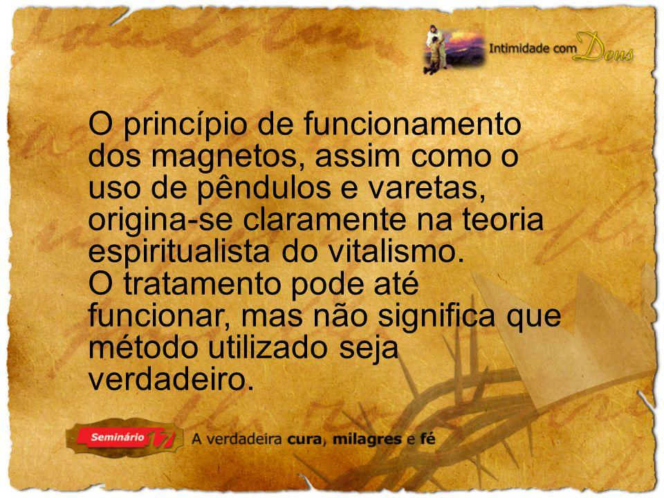 O princípio de funcionamento dos magnetos, assim como o uso de pêndulos e varetas, origina-se claramente na teoria espiritualista do vitalismo.