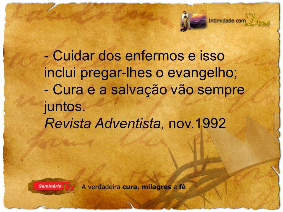 - Cuidar dos enfermos e isso inclui pregar-lhes o evangelho;