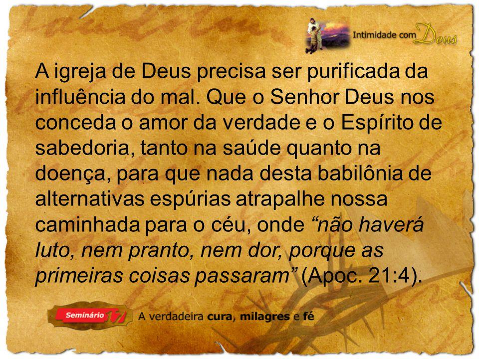 A igreja de Deus precisa ser purificada da influência do mal