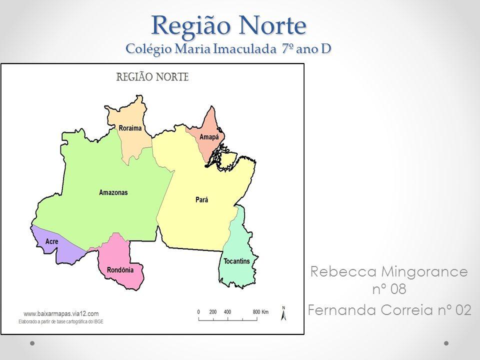 Região Norte Colégio Maria Imaculada 7º ano D