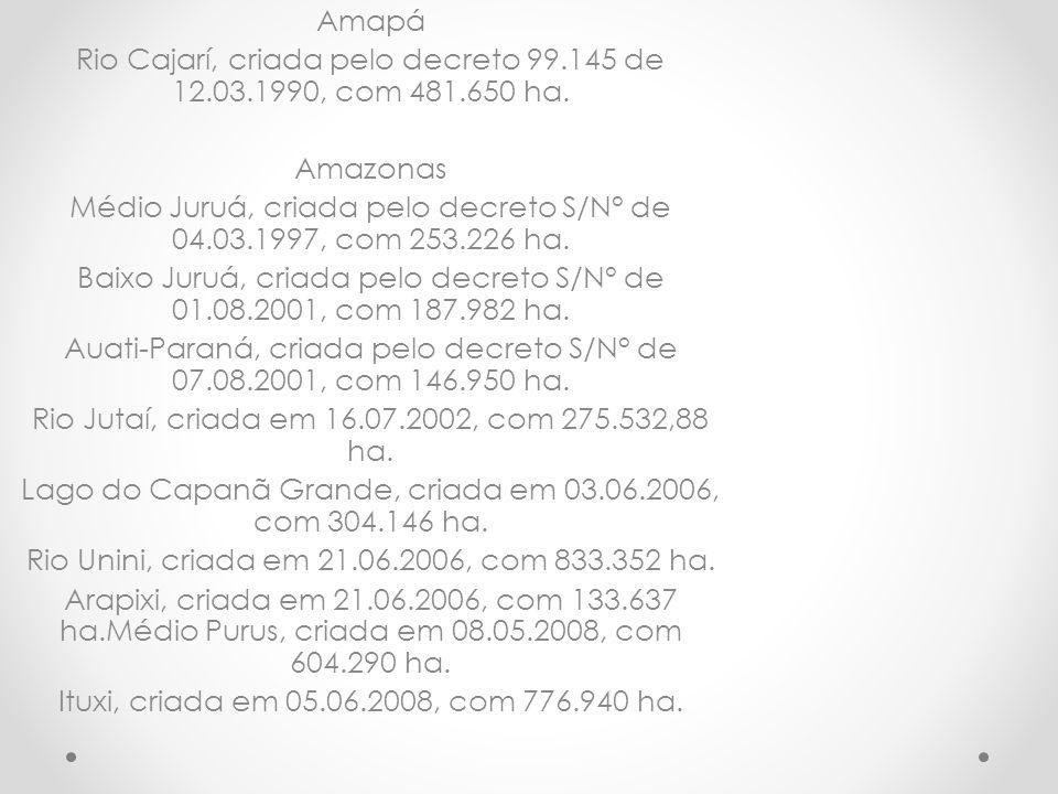 Rio Cajarí, criada pelo decreto 99.145 de 12.03.1990, com 481.650 ha.