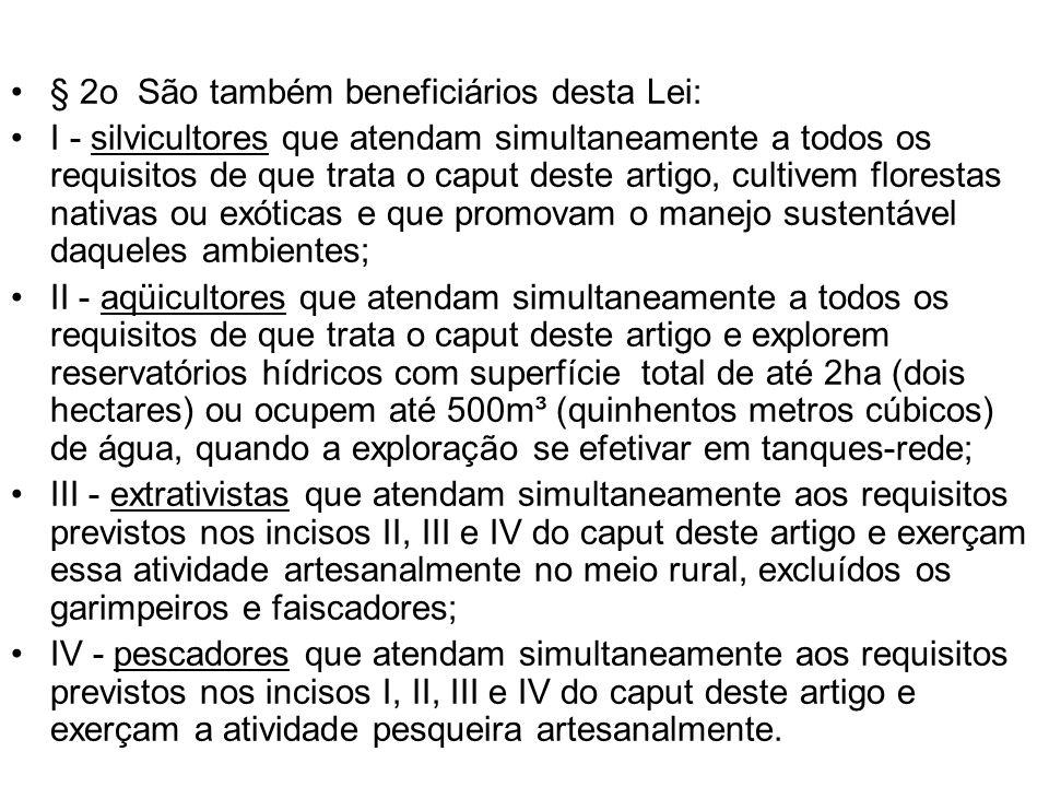 § 2o São também beneficiários desta Lei: