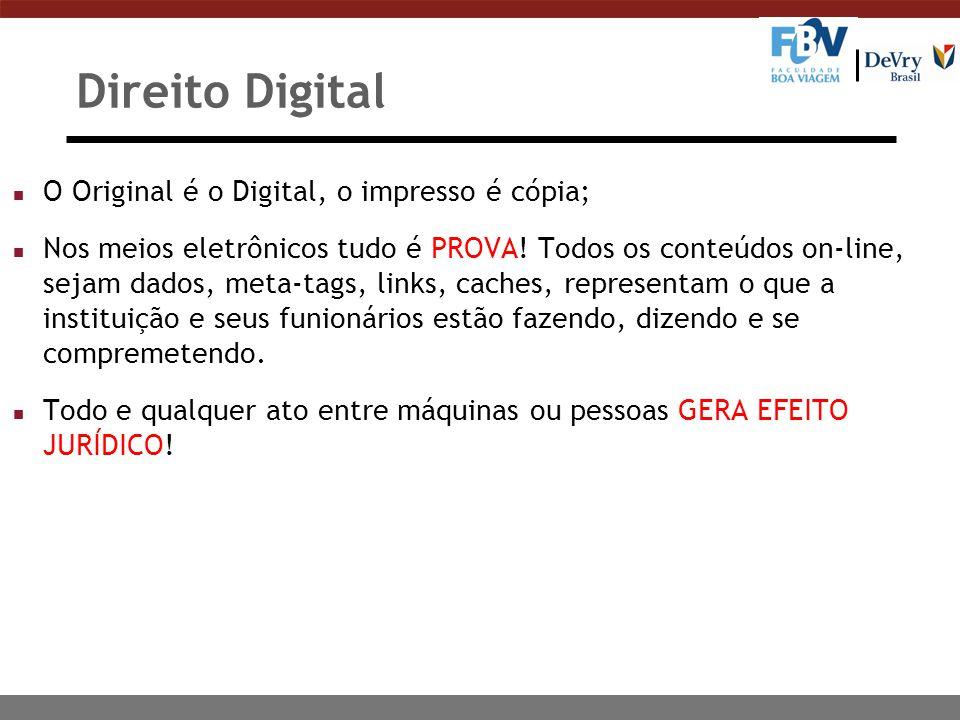 Direito Digital O Original é o Digital, o impresso é cópia;