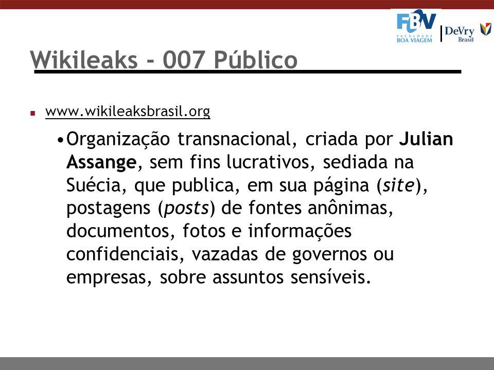 Wikileaks - 007 Público www.wikileaksbrasil.org.
