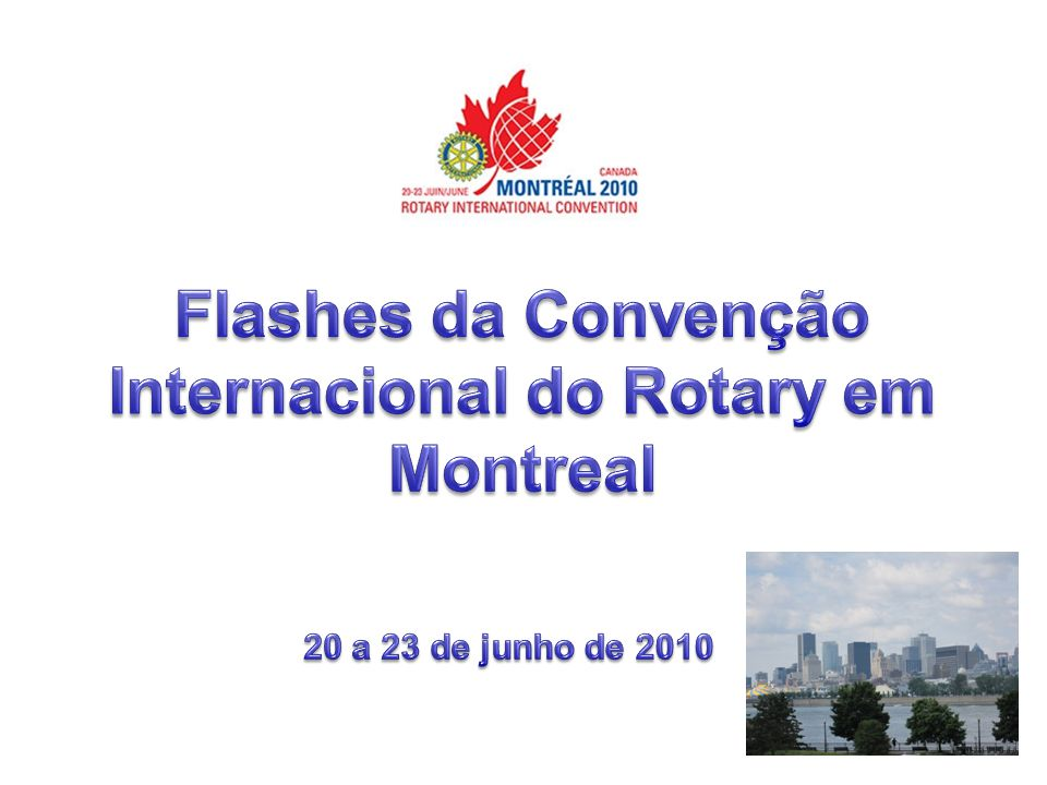 Flashes da Convenção Internacional do Rotary em Montreal