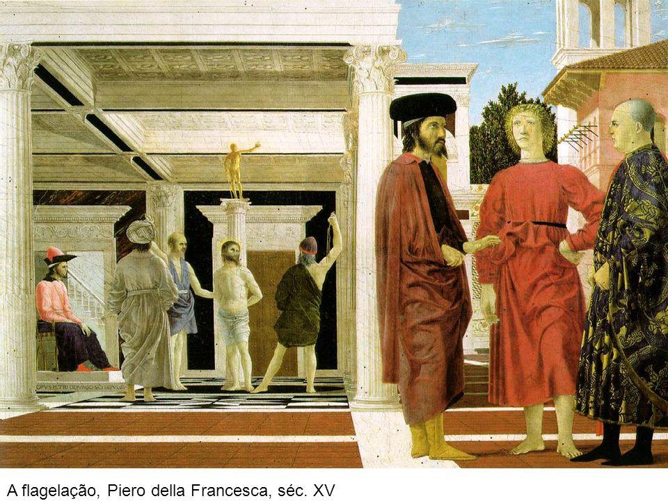 A flagelação, Piero della Francesca, séc. XV