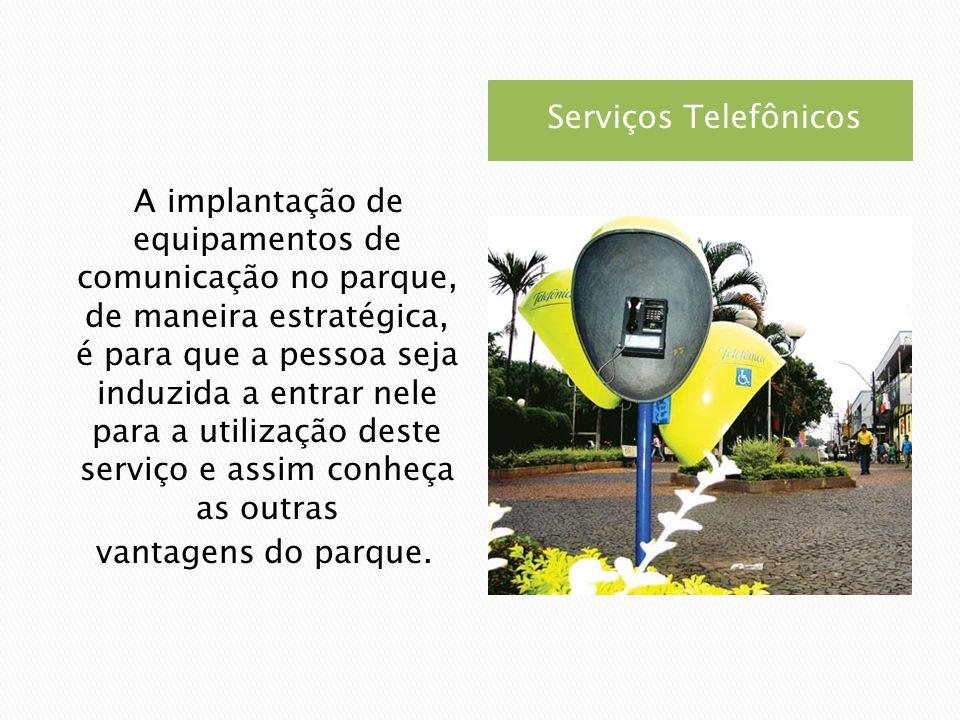 A implantação de equipamentos de comunicação no parque, de maneira estratégica, é para que a pessoa seja induzida a entrar nele para a utilização deste serviço e assim conheça as outras vantagens do parque.