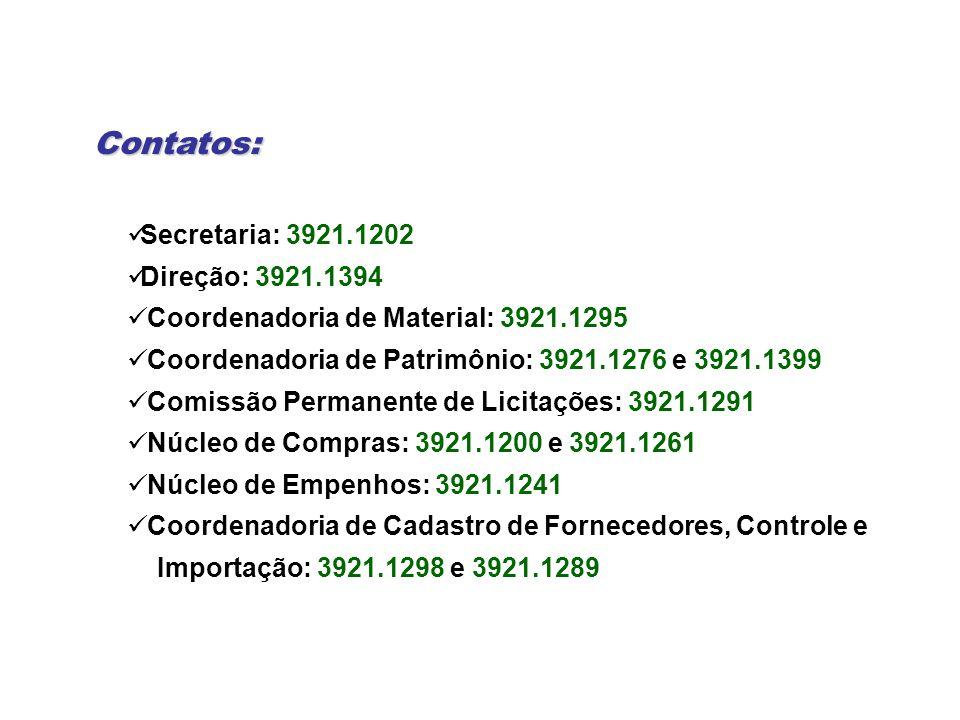 Contatos: Secretaria: 3921.1202 Direção: 3921.1394