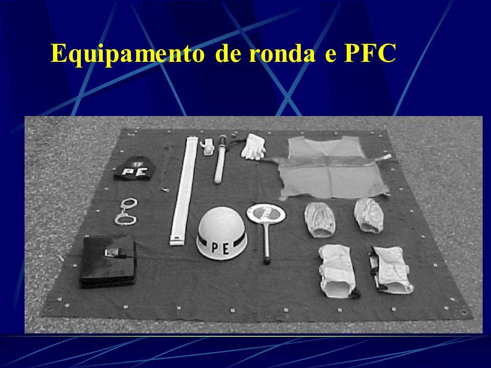 Equipamento de ronda e PFC
