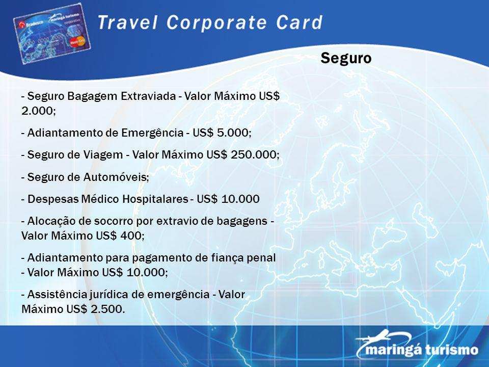 Seguro - Seguro Bagagem Extraviada - Valor Máximo US$ 2.000;