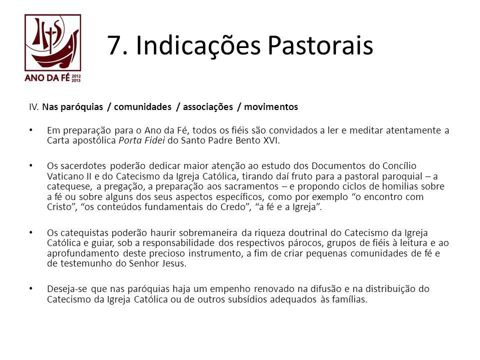 7. Indicações Pastorais IV. Nas paróquias / comunidades / associações / movimentos.