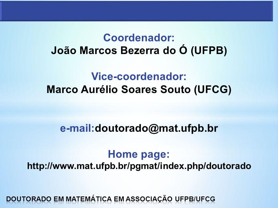 Administração Coordenador: João Marcos Bezerra do Ó (UFPB) Vice-coordenador: Marco Aurélio Soares Souto (UFCG)