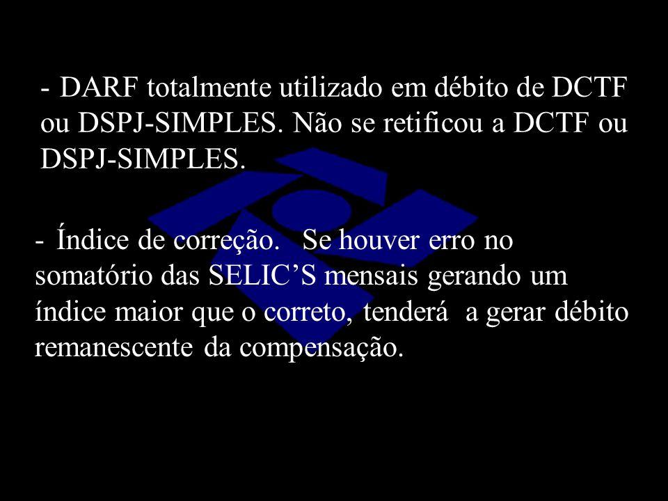DARF totalmente utilizado em débito de DCTF ou DSPJ-SIMPLES