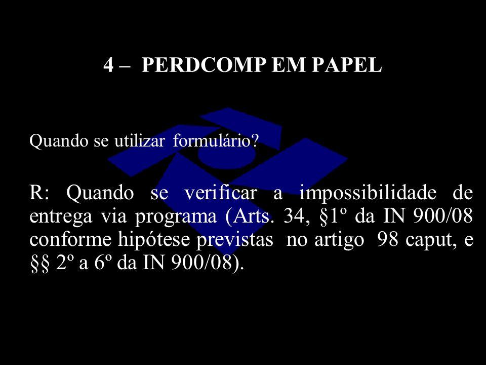 4 – PERDCOMP EM PAPEL Quando se utilizar formulário
