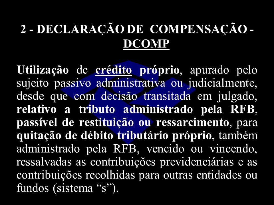 2 - DECLARAÇÃO DE COMPENSAÇÃO - DCOMP