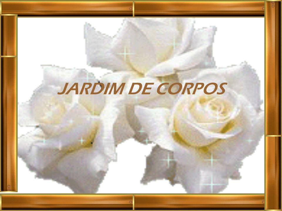 JARDIM DE CORPOS