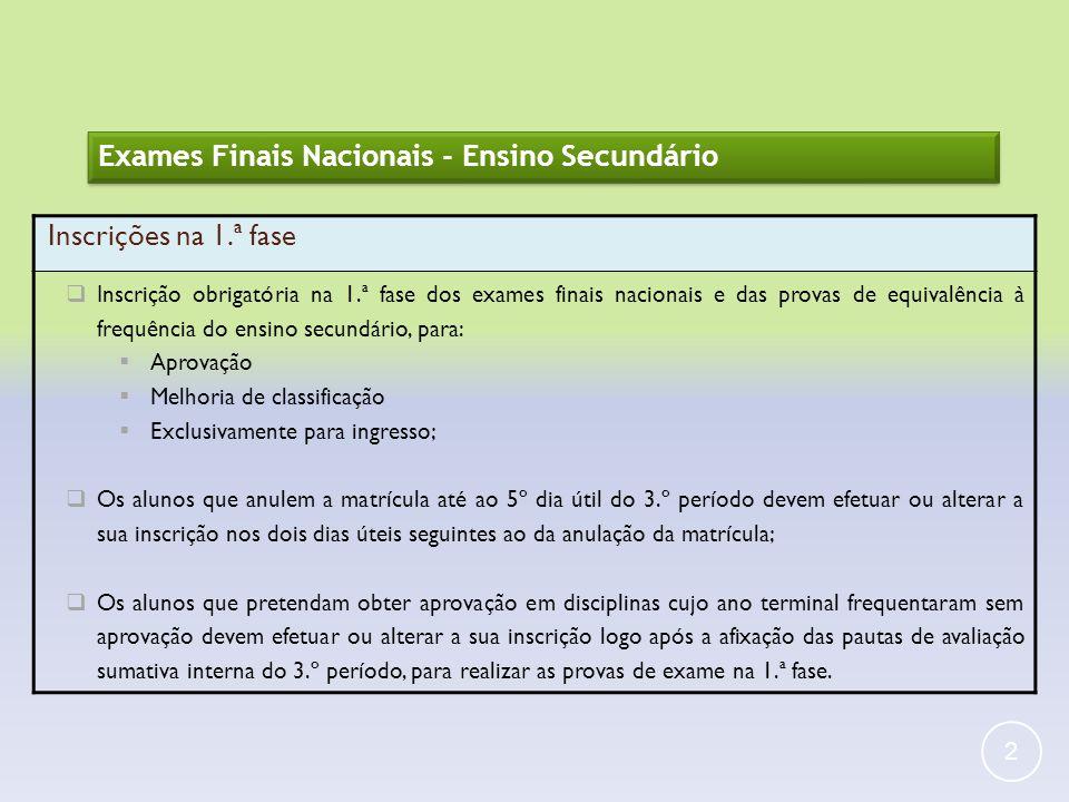 Exames Finais Nacionais - Ensino Secundário Inscrições na 1.ª fase