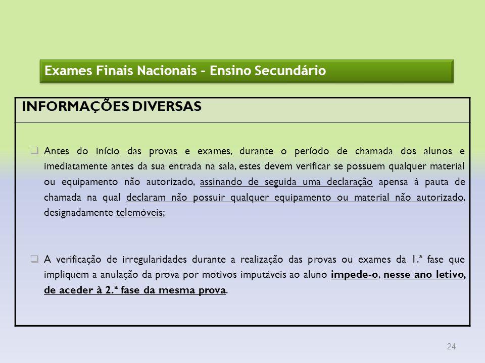 Exames Finais Nacionais - Ensino Secundário INFORMAÇÕES DIVERSAS