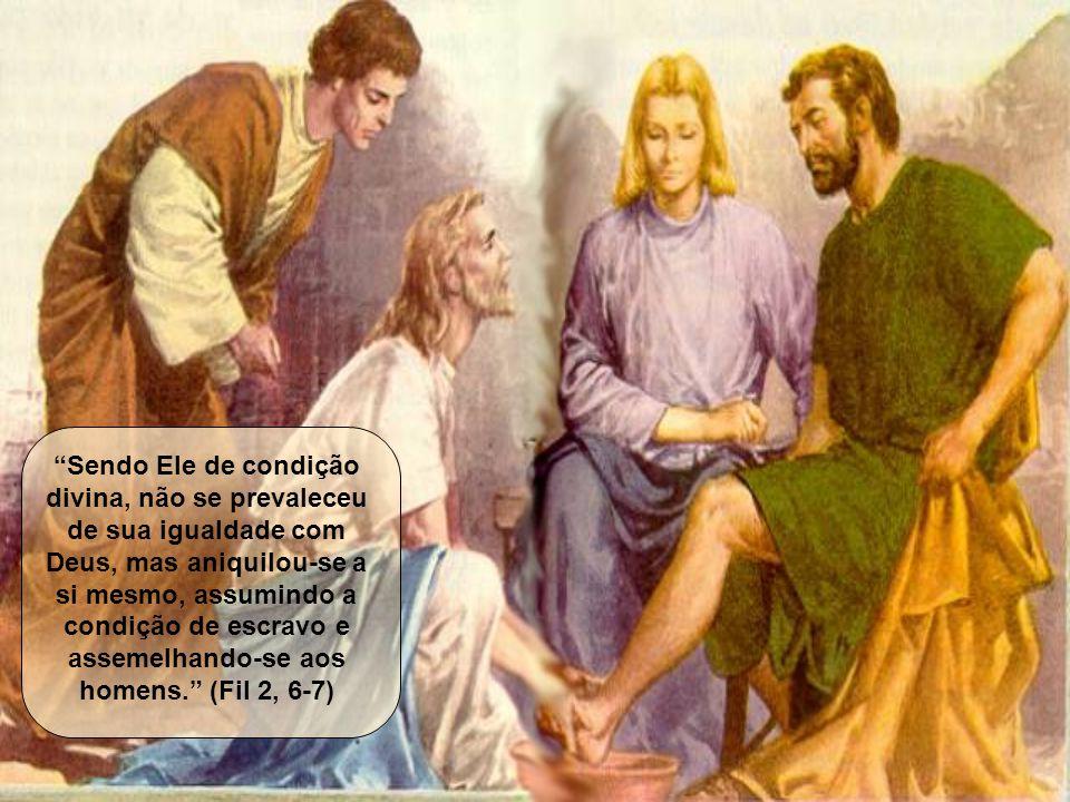 Sendo Ele de condição divina, não se prevaleceu de sua igualdade com Deus, mas aniquilou-se a si mesmo, assumindo a condição de escravo e assemelhando-se aos homens. (Fil 2, 6-7)
