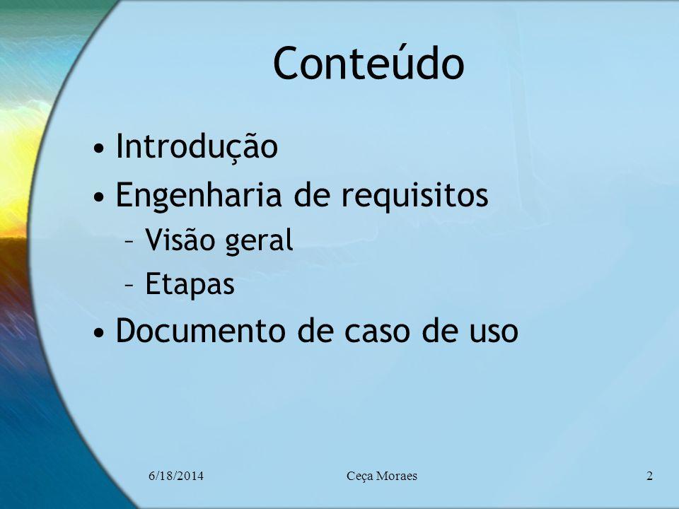 Conteúdo Introdução Engenharia de requisitos Documento de caso de uso