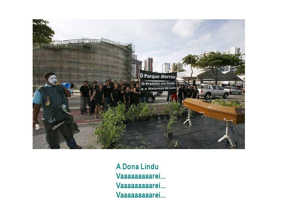 A Dona Lindu Vaaaaaaaaarei...