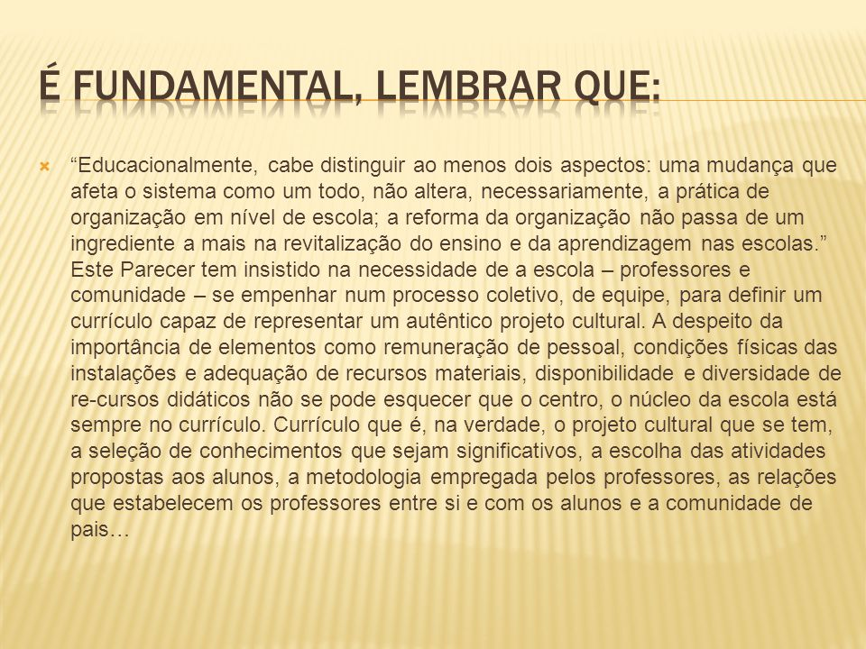 É fundamental, lembrar que: