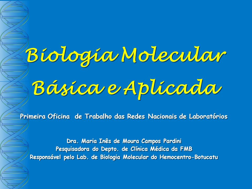 Biologia Molecular Básica e Aplicada