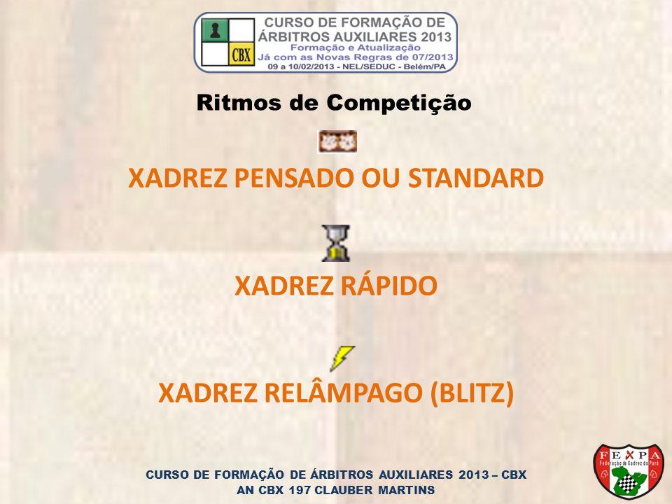 XADREZ PENSADO OU STANDARD XADREZ RELÂMPAGO (BLITZ)