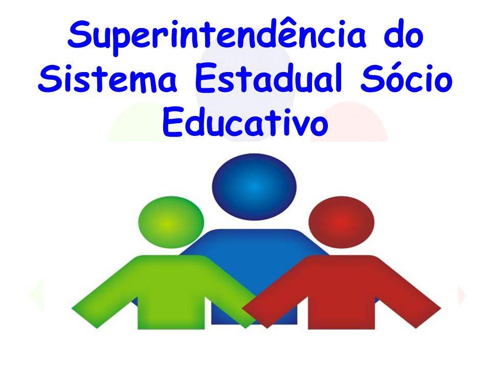 Superintendência do Sistema Estadual Sócio Educativo