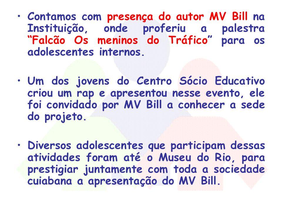 Contamos com presença do autor MV Bill na Instituição, onde proferiu a palestra Falcão Os meninos do Tráfico para os adolescentes internos.