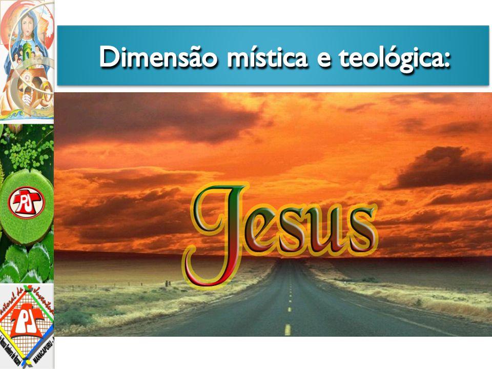 Dimensão mística e teológica: