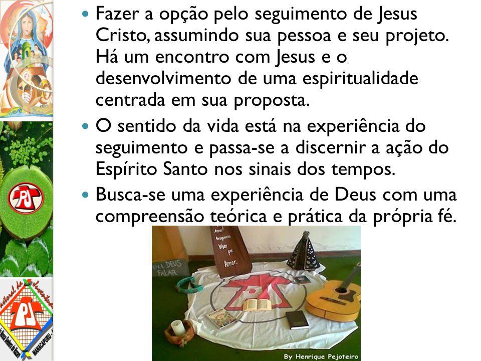 Fazer a opção pelo seguimento de Jesus Cristo, assumindo sua pessoa e seu projeto. Há um encontro com Jesus e o desenvolvimento de uma espiritualidade centrada em sua proposta.