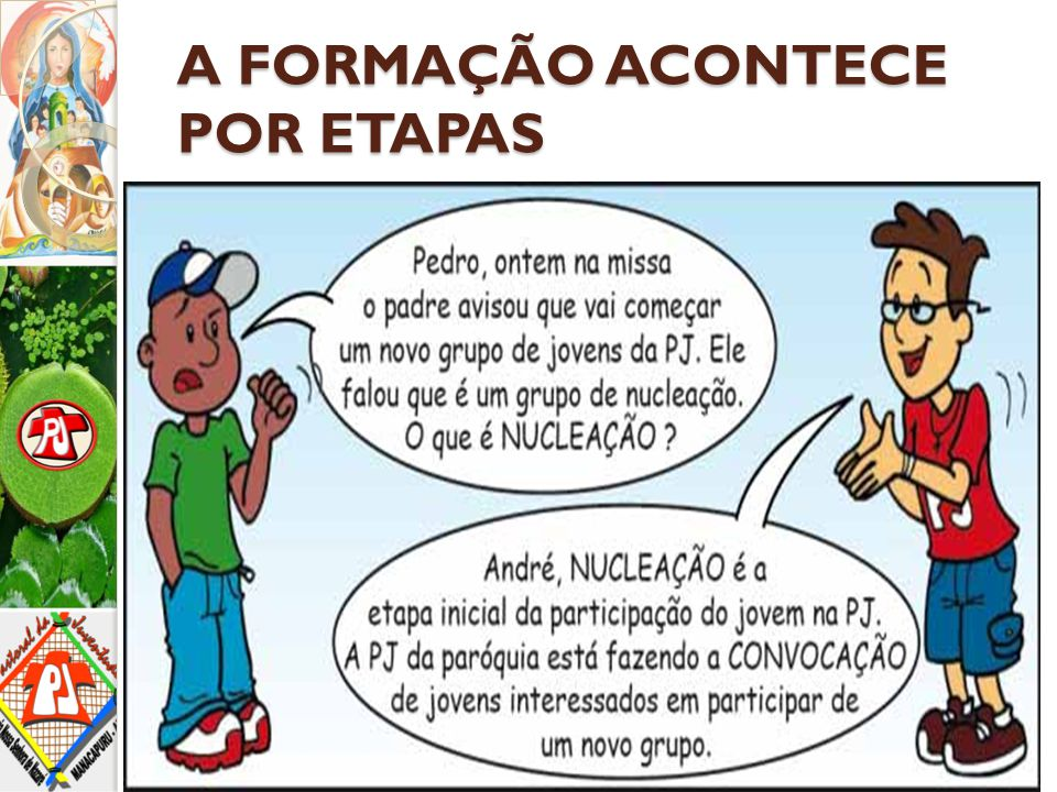 A FORMAÇÃO ACONTECE POR ETAPAS