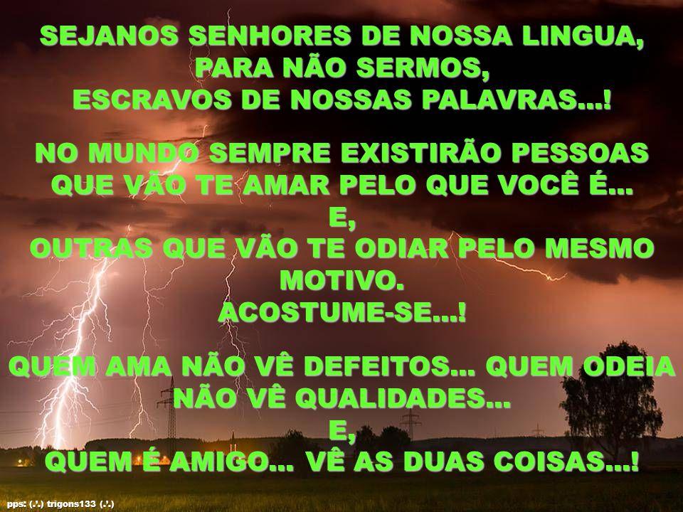 SEJANOS SENHORES DE NOSSA LINGUA, PARA NÃO SERMOS,