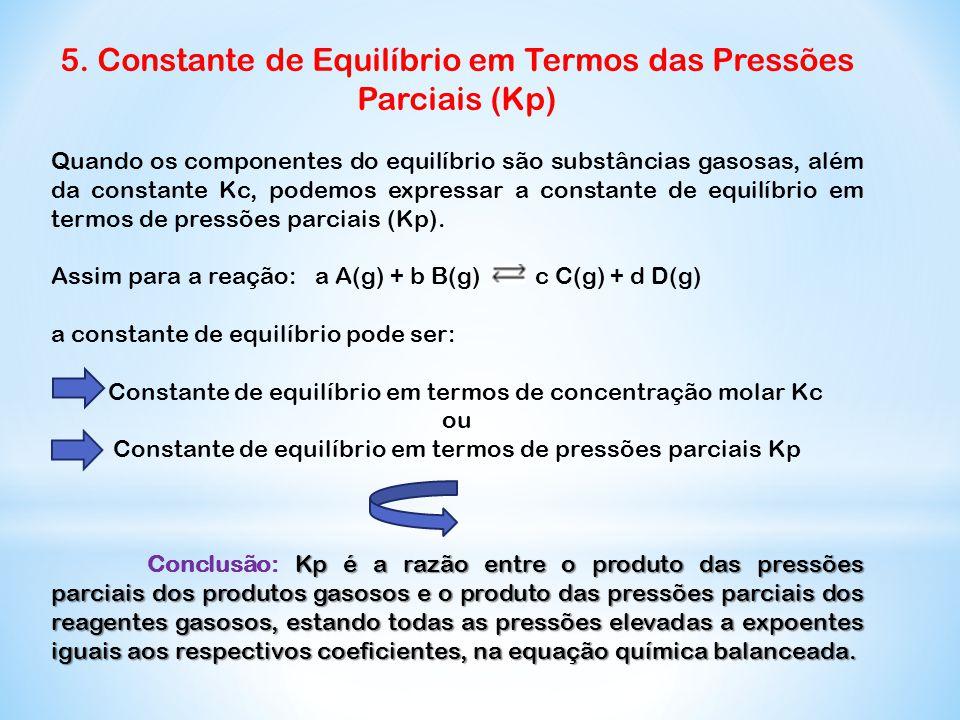 5. Constante de Equilíbrio em Termos das Pressões Parciais (Kp)