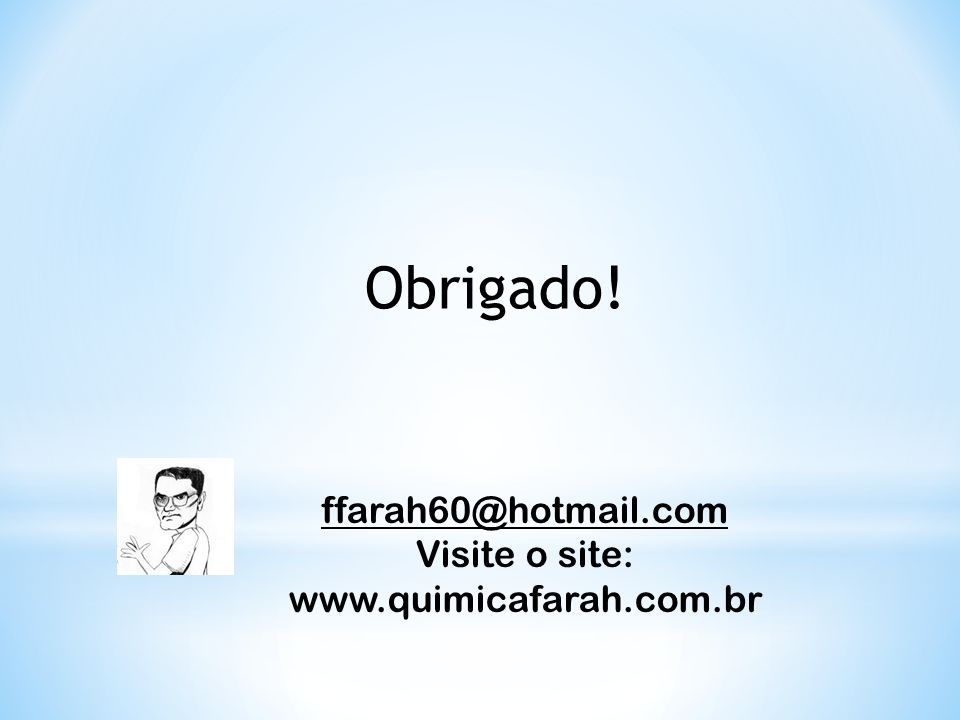 Visite o site: www.quimicafarah.com.br