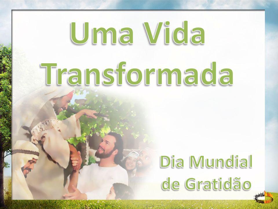 Uma Vida Transformada Dia Mundial de Gratidão