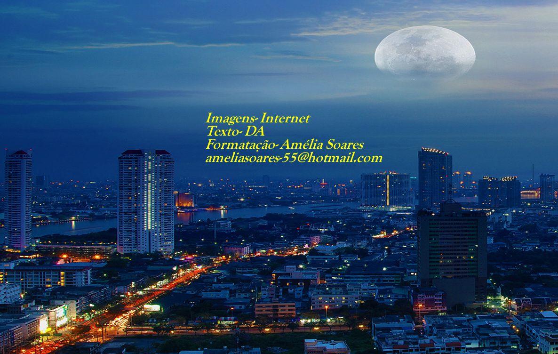 Imagens- Internet Texto- DA Formatação- Amélia Soares ameliasoares-55@hotmail.com
