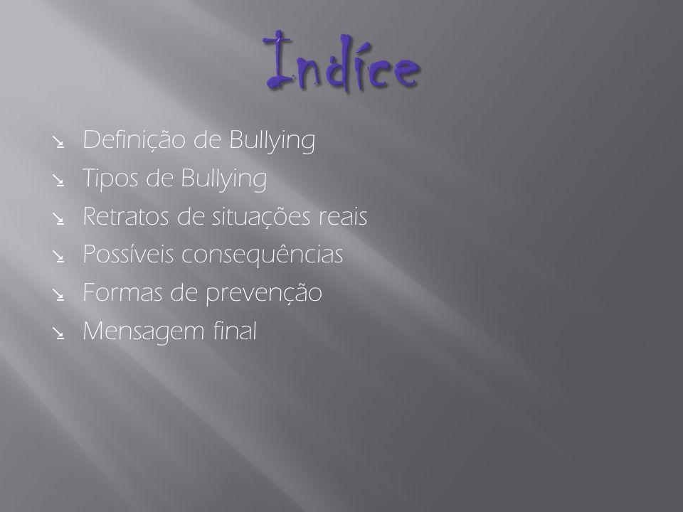 Indíce Definição de Bullying Tipos de Bullying