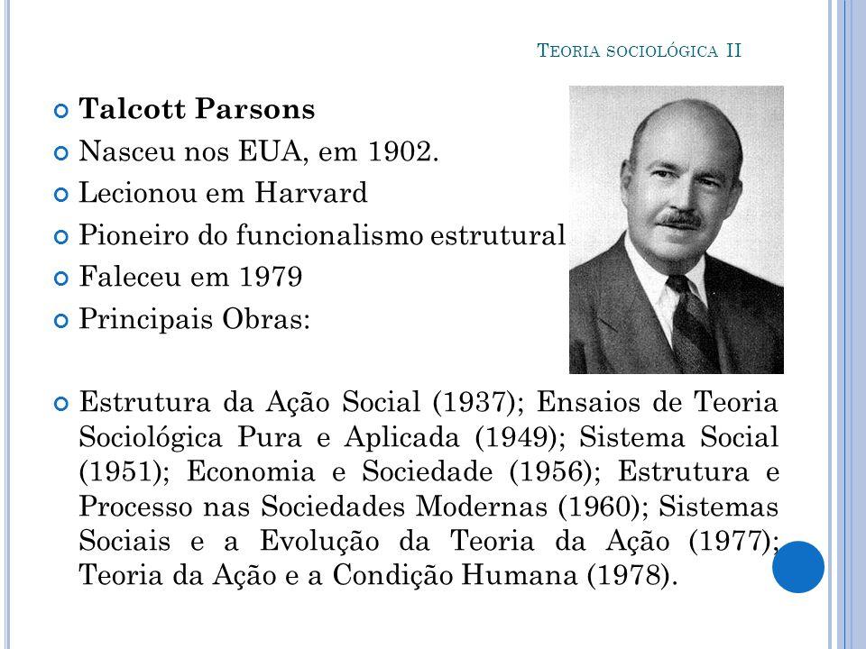 Pioneiro do funcionalismo estrutural Faleceu em 1979 Principais Obras: