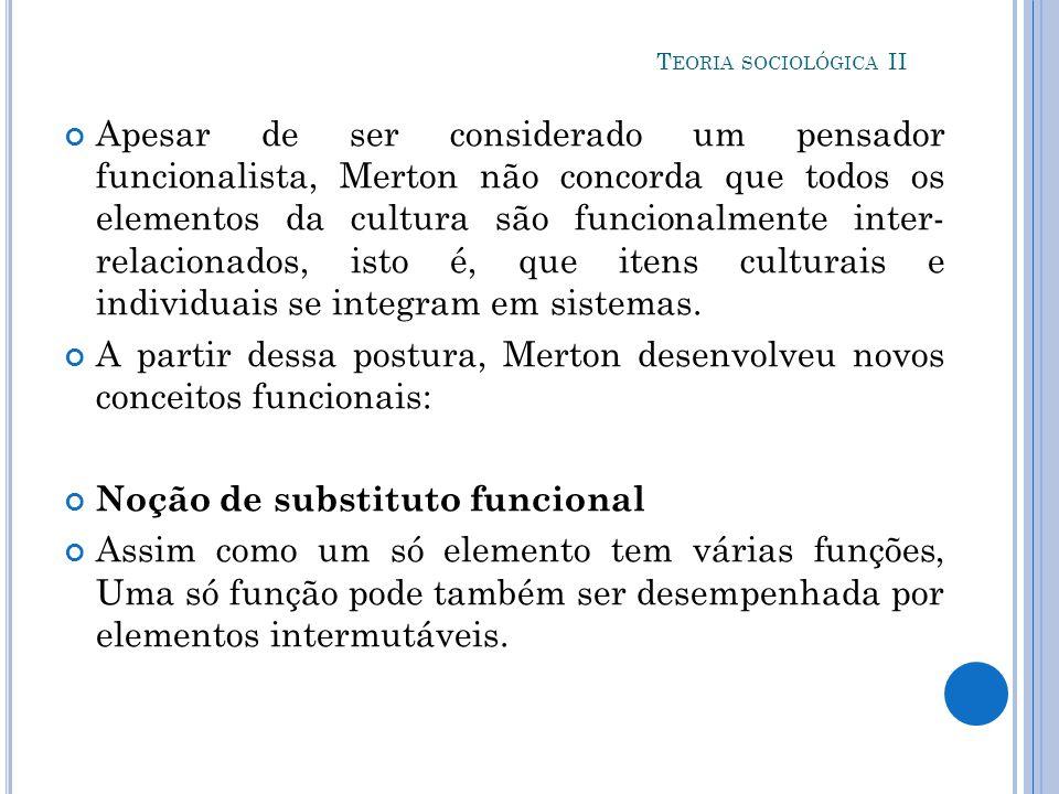 A partir dessa postura, Merton desenvolveu novos conceitos funcionais: