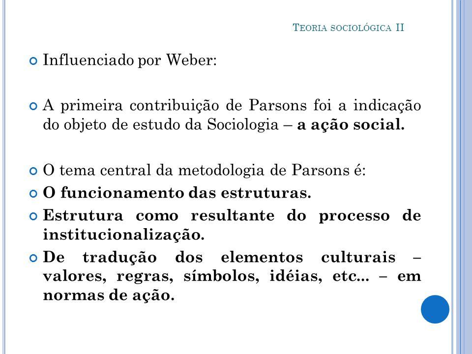 Influenciado por Weber:
