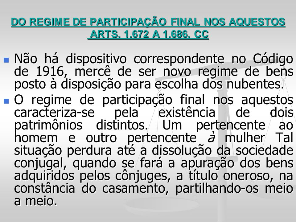 DO REGIME DE PARTICIPAÇÃO FINAL NOS AQUESTOS ARTS. 1.672 A 1.686, CC