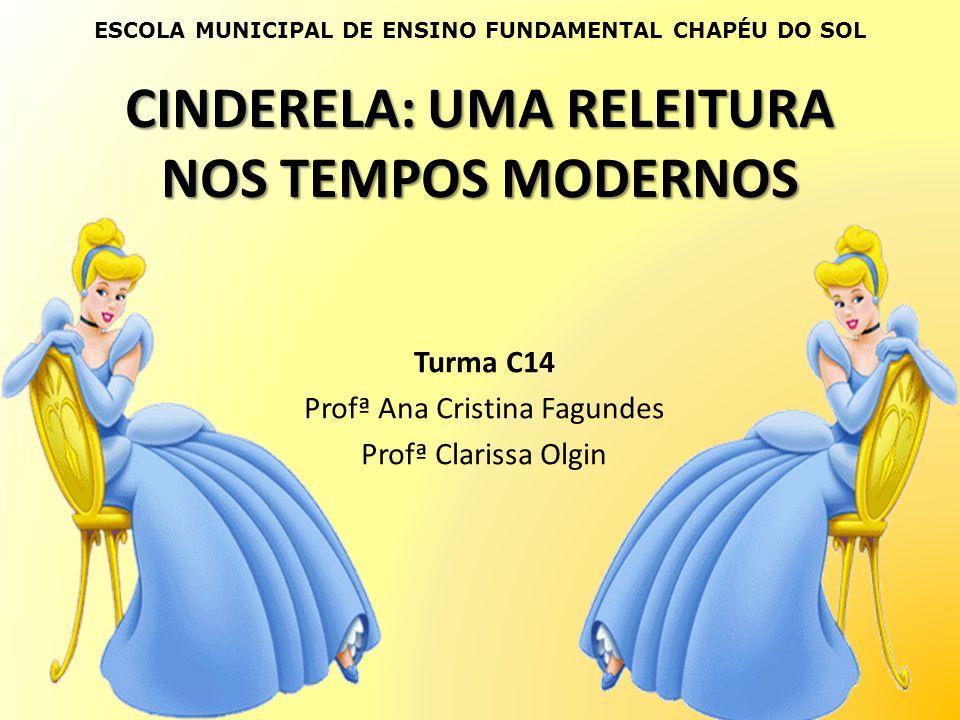 CINDERELA: UMA RELEITURA NOS TEMPOS MODERNOS