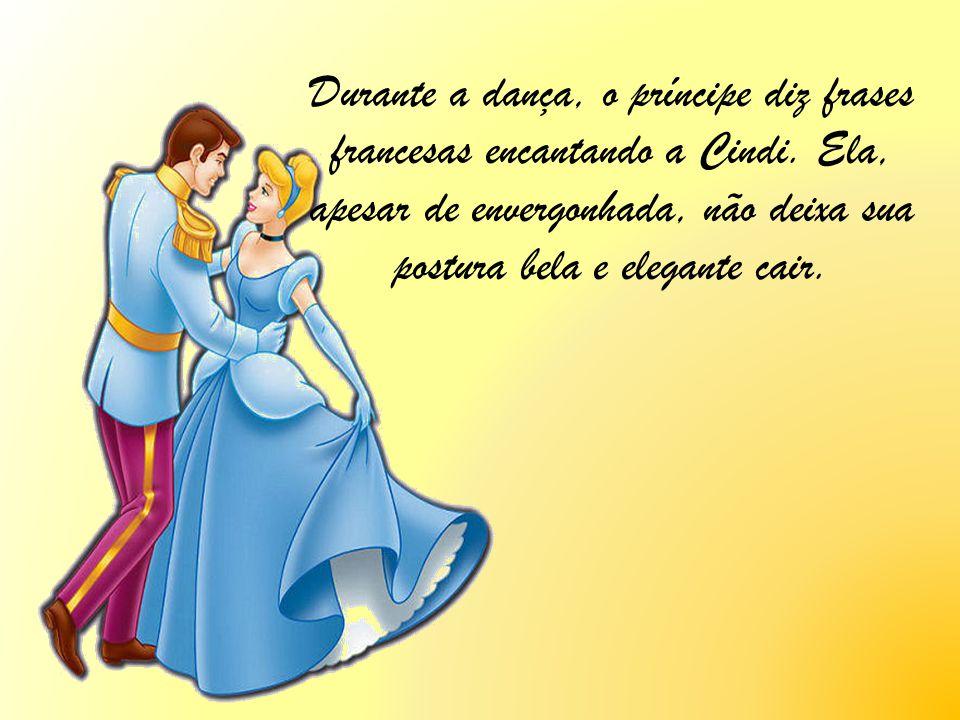 Durante a dança, o príncipe diz frases francesas encantando a Cindi