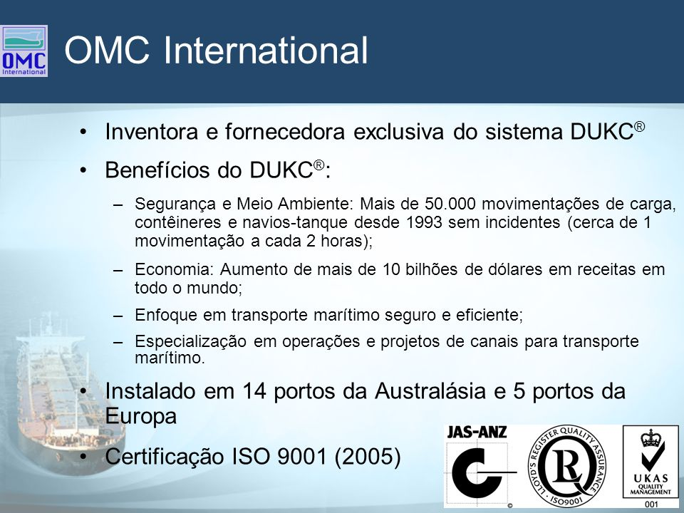 OMC International Inventora e fornecedora exclusiva do sistema DUKC®